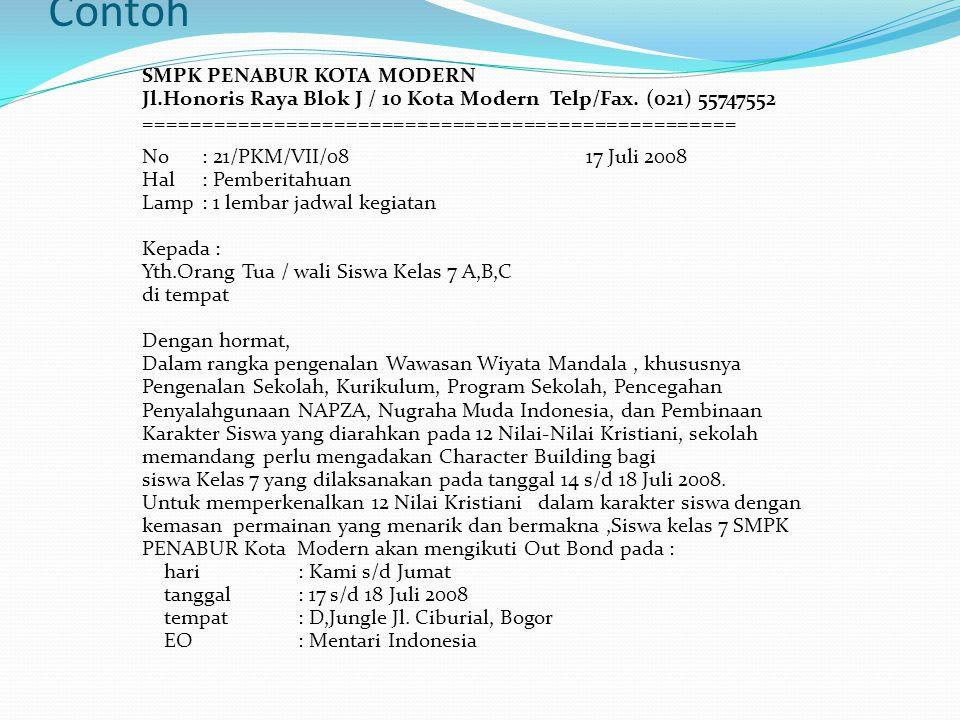 Contoh SMPK PENABUR KOTA MODERN Jl.Honoris Raya Blok J / 10 Kota Modern Telp/Fax. (021) 55747552 ================================================== No