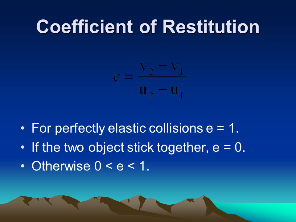 Conserve Energy and Momentum Case 1: Case 2: Equal masses M > M Case 3: M < M Before Collision