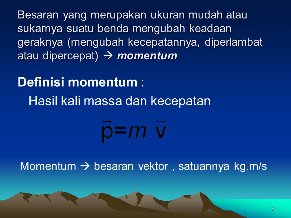 What is momentum? All objects have mass; so if an object is moving, then it has momentum – it has its mass in motion. In terms of an equation, Momentu