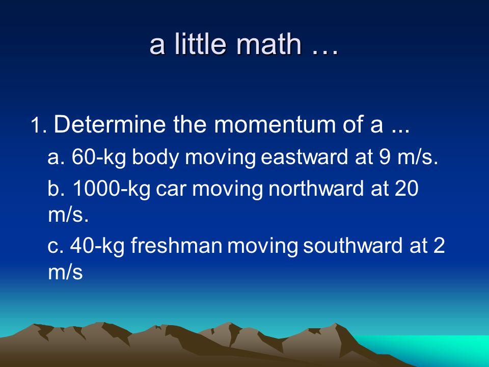 7 Besaran yang merupakan ukuran mudah atau sukarnya suatu benda mengubah keadaan geraknya (mengubah kecepatannya, diperlambat atau dipercepat)  momentum Definisi momentum : Hasil kali massa dan kecepatan Momentum  besaran vektor, satuannya kg.m/s