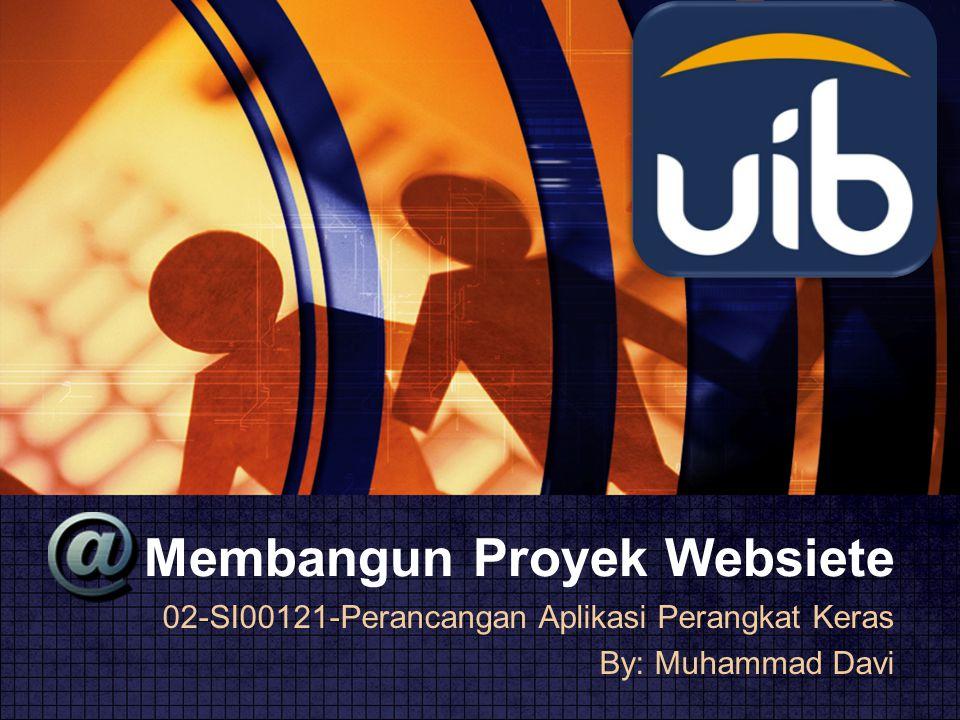 LOGO www.themegallery.com Membangun Proyek Websiete 02-SI00121-Perancangan Aplikasi Perangkat Keras By: Muhammad Davi