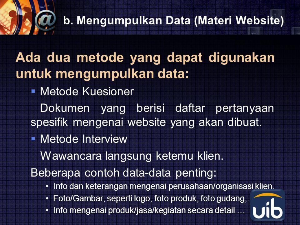LOGO b. Mengumpulkan Data (Materi Website) Ada dua metode yang dapat digunakan untuk mengumpulkan data:  Metode Kuesioner Dokumen yang berisi daftar