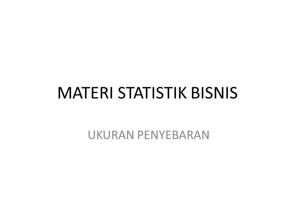 MATERI STATISTIK BISNIS UKURAN PENYEBARAN