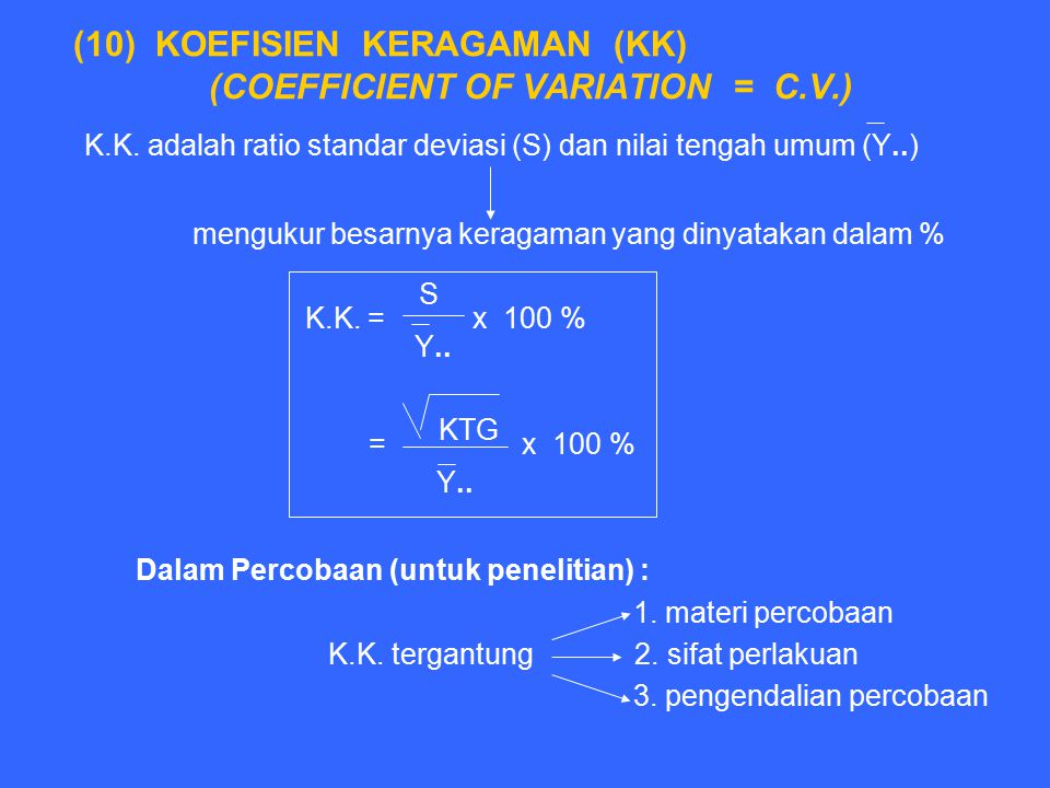 (10) KOEFISIEN KERAGAMAN (KK) (COEFFICIENT OF VARIATION = C.V.) K.K.