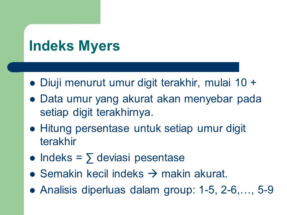 Indeks Myers Diuji menurut umur digit terakhir, mulai 10 + Data umur yang akurat akan menyebar pada setiap digit terakhirnya. Hitung persentase untuk