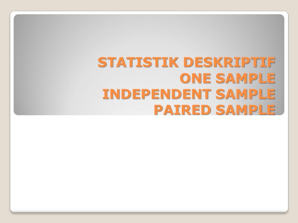 STATISTIK DESKRIPTIF Statistik Deskriptif memberikan gambaran atau deskripsi suatu data yang dilihat dari nilai rata-rata (mean), standar deviasi, varian, maksimum, minimum, sum, range, kurtosis dan skewness (kemencengan distribusi).