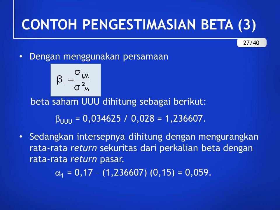 Dengan menggunakan persamaan beta saham UUU dihitung sebagai berikut:  UUU = 0,034625 / 0,028 = 1,236607. Sedangkan intersepnya dihitung dengan mengu