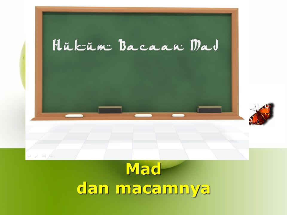 Definisi Menurut bahasa, mad adalah memanjangkan atau sesuatu yang memanjang.