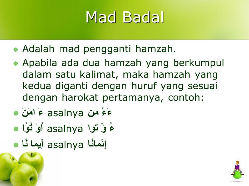 Mad lazim kilmi mutsaqqol Apabila ada mad asli yang bertemu dengan huruf yang bertasydid dalam satu kalimat, contoh :