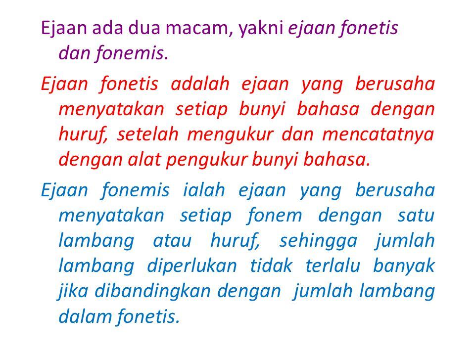 Walaupun sistem ejaan bahasa indonesia sekarang didasarkan atas sistem fonetis, yaitu satu tanda untuk satu bunyi namun masih terdapat kekurangan.