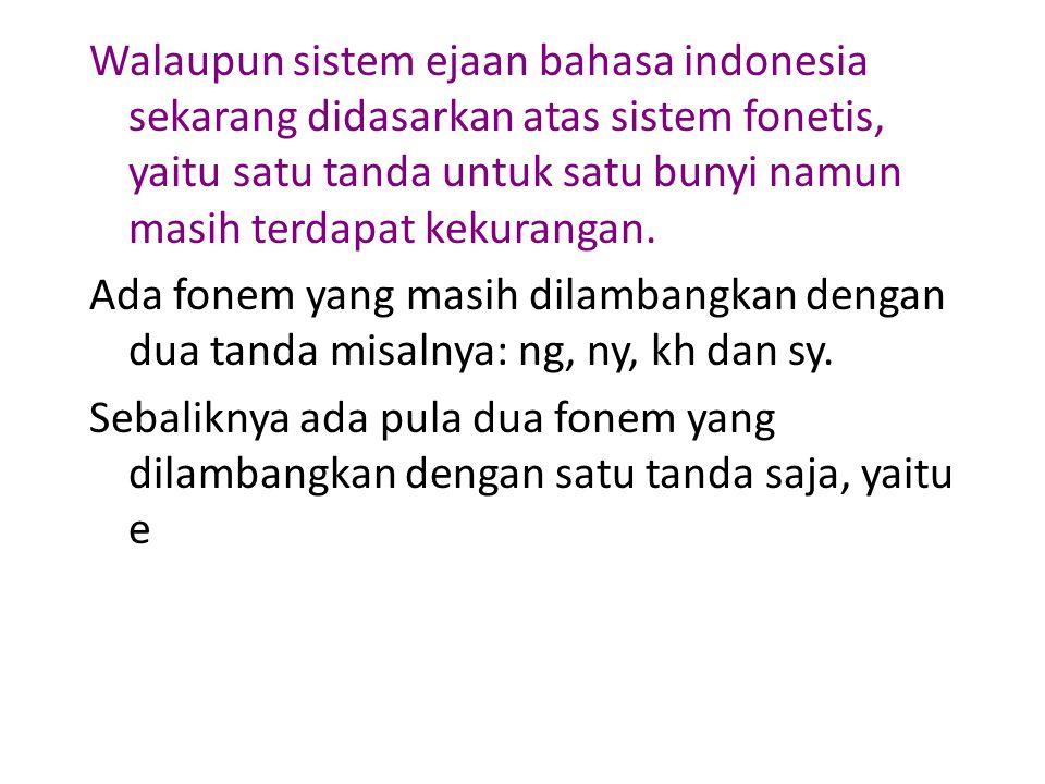JENIS-JENIS EJAAN Ejaan van Ophuijsen Pada tahun 1901 ditetapkan ejaan bahasa Melayu dgn huruf latin yang disebut van Ophuijsen.