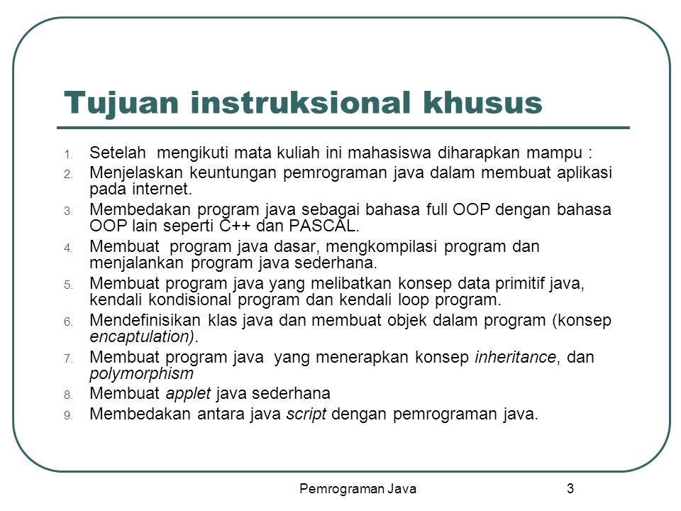 Pemrograman Java 4 Kriteria Penilaian Penilaian akan dilakukan oleh pengajar dengan menggunakan kurva sebaran normal.