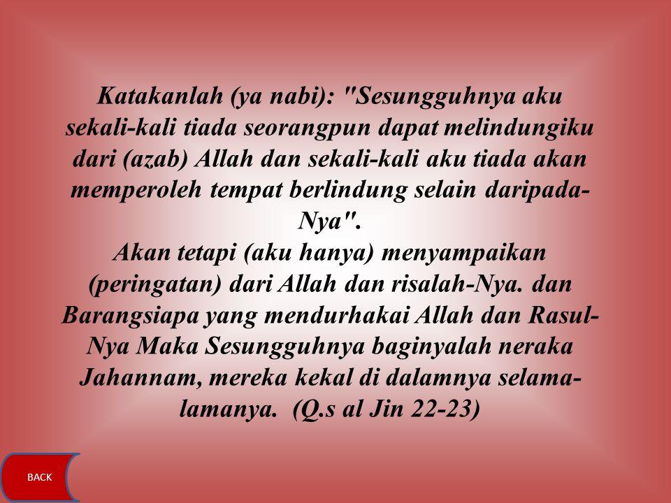 Katakanlah (ya nabi):