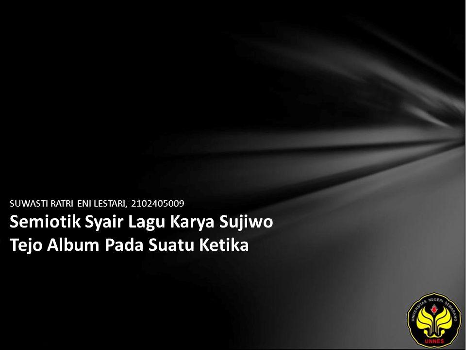 SUWASTI RATRI ENI LESTARI, 2102405009 Semiotik Syair Lagu Karya Sujiwo Tejo Album Pada Suatu Ketika