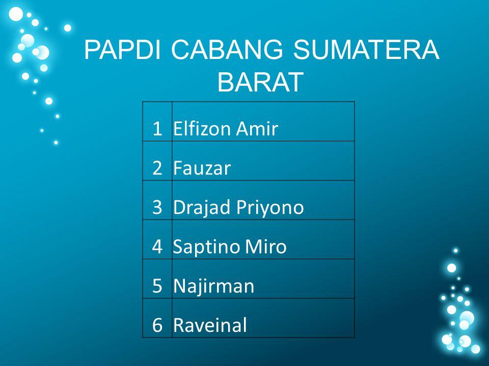 1Elfizon Amir 2Fauzar 3Drajad Priyono 4Saptino Miro 5Najirman 6Raveinal PAPDI CABANG SUMATERA BARAT