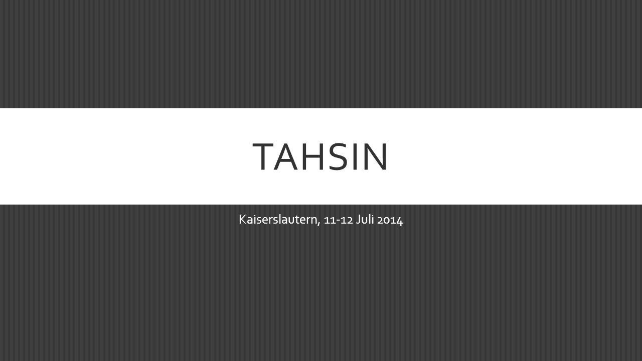 TAHSIN Kaiserslautern, 11-12 Juli 2014