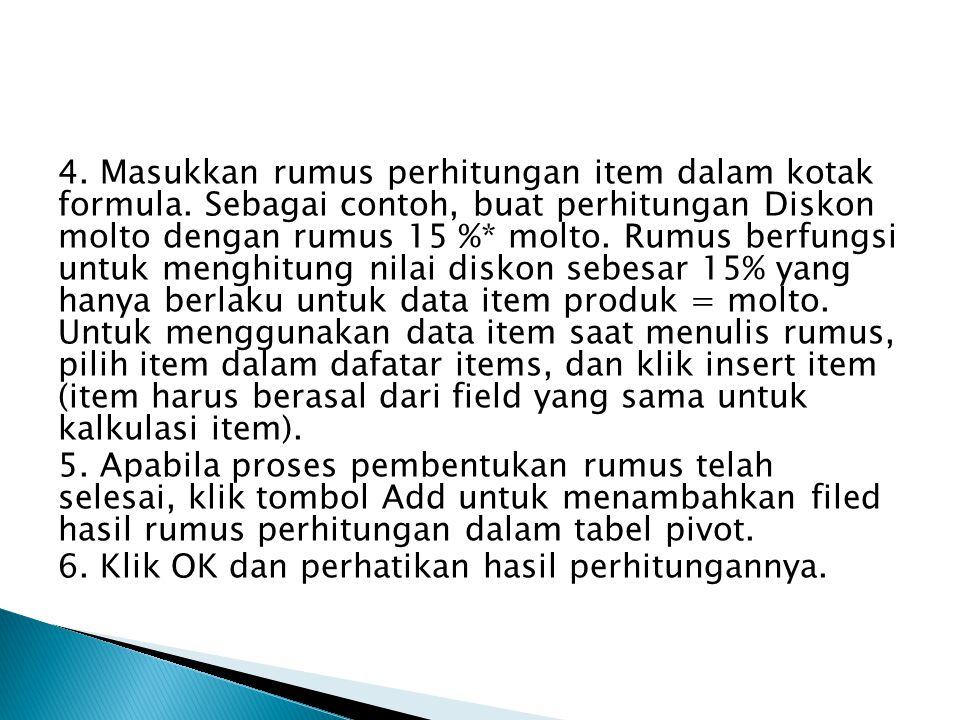 4.Masukkan rumus perhitungan item dalam kotak formula.