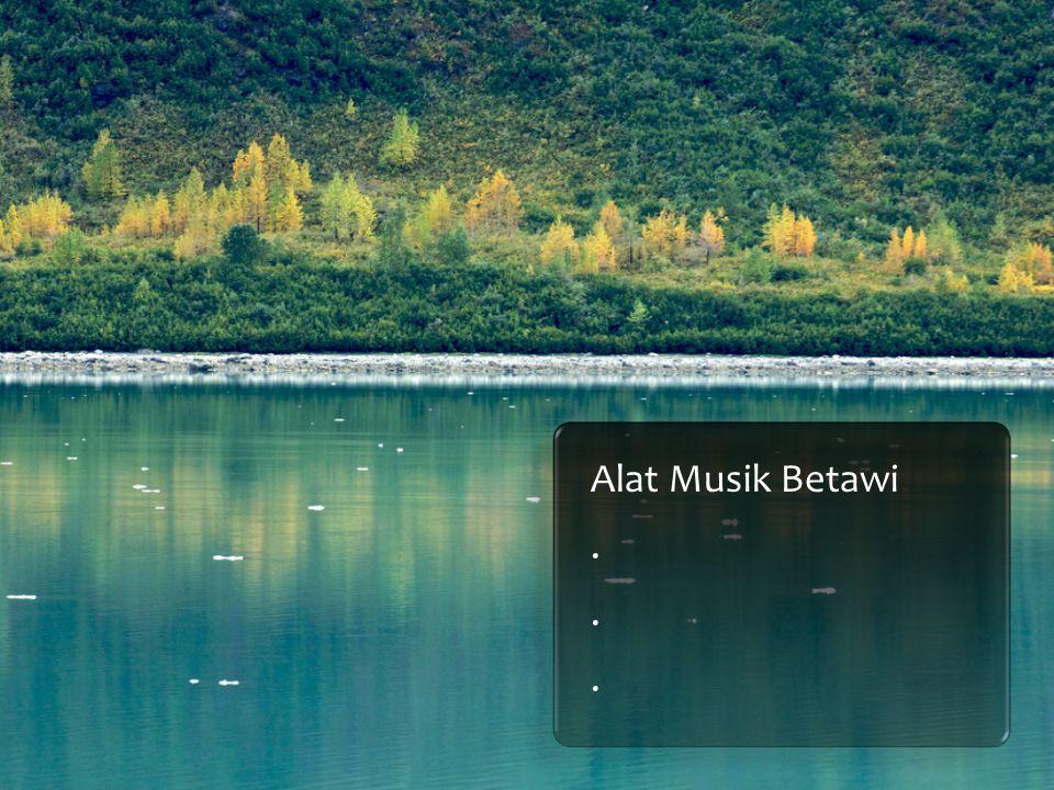 Alat Musik Betawi...
