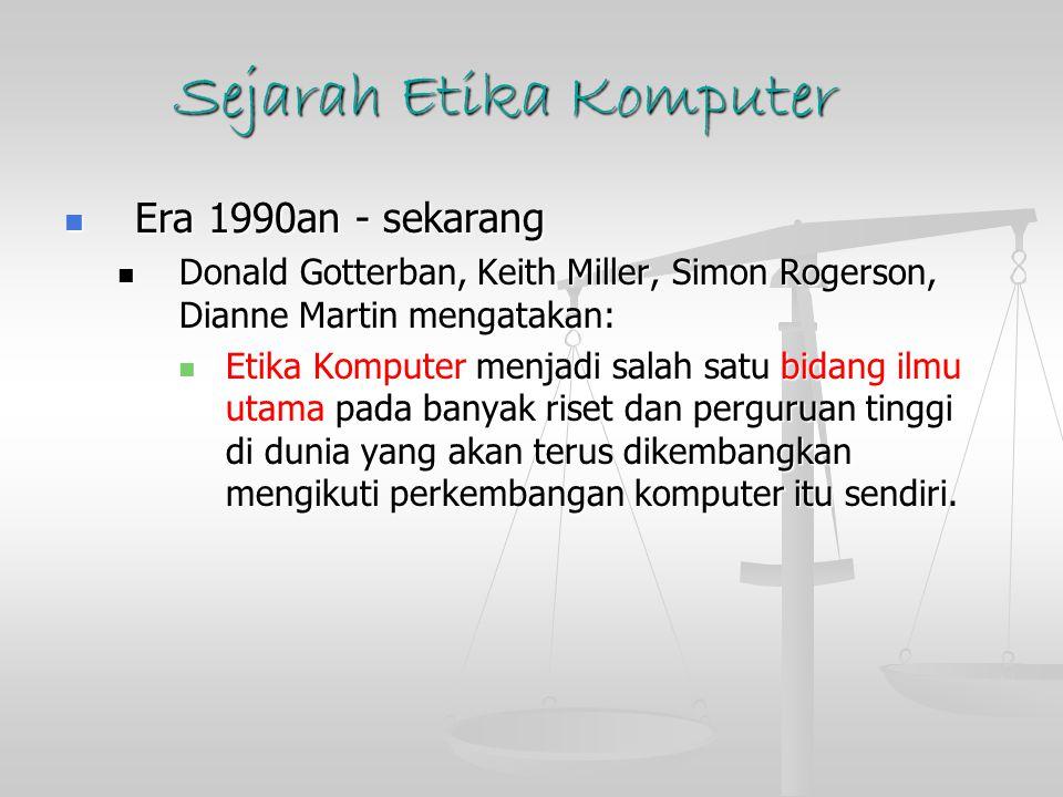Etika Komputer di Indonesia Pemikiran tentang etika komputer diadopsi menjadi kurikulum wajib di hampir semua perguruan tinggi di bidang komputer di Indonesia.