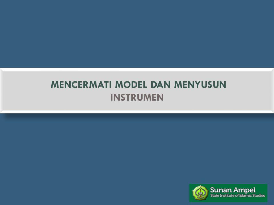 MENCERMATI MODEL DAN MENYUSUN INSTRUMEN MENCERMATI MODEL DAN MENYUSUN INSTRUMEN