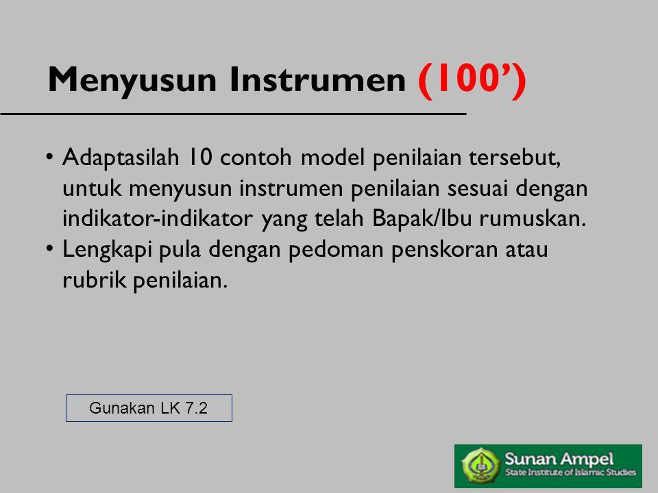 Adaptasilah 10 contoh model penilaian tersebut, untuk menyusun instrumen penilaian sesuai dengan indikator-indikator yang telah Bapak/Ibu rumuskan. Le