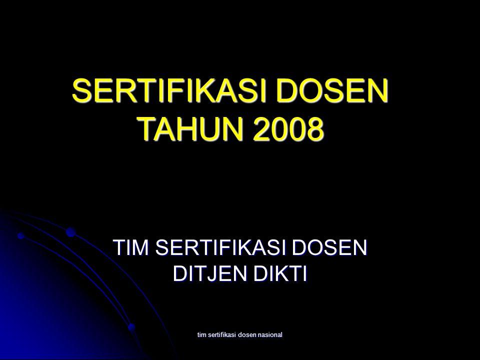 tim sertifikasi dosen nasional TIM SERTIFIKASI DOSEN DITJEN DIKTI SERTIFIKASI DOSEN TAHUN 2008
