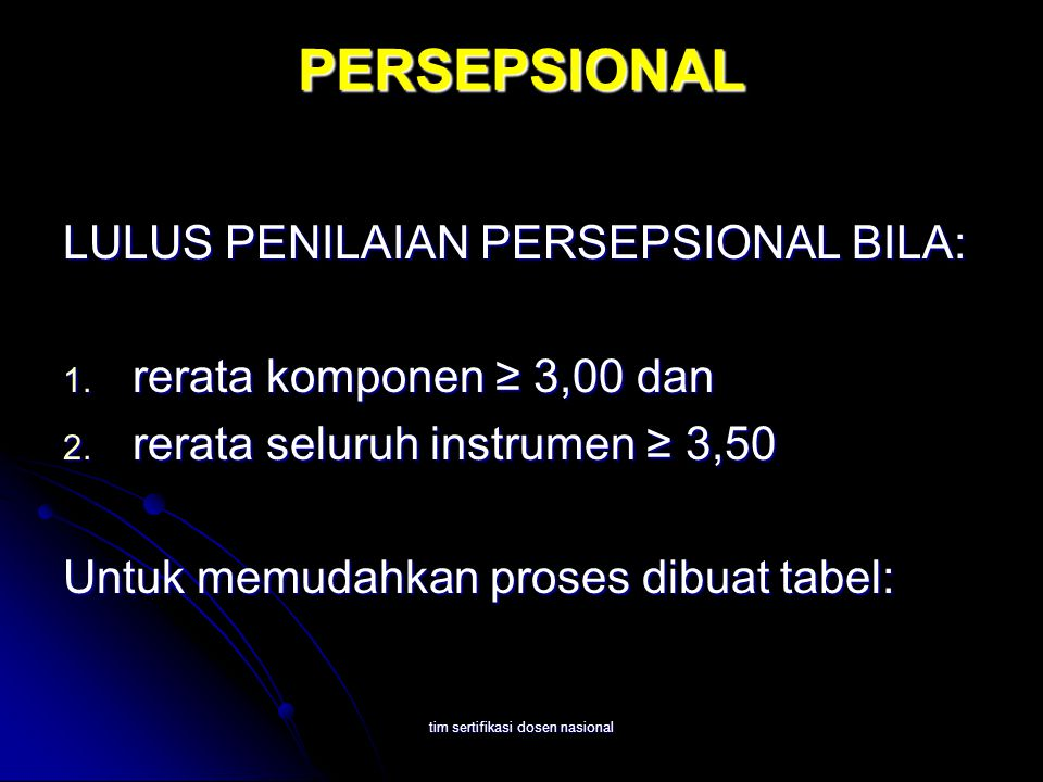 tim sertifikasi dosen nasional PERSEPSIONAL LULUS PENILAIAN PERSEPSIONAL BILA: 1.
