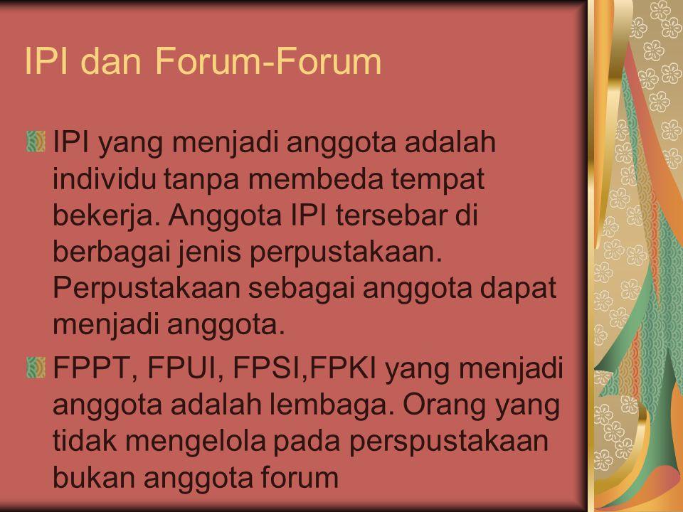 IPI dan Forum-Forum IPI yang menjadi anggota adalah individu tanpa membeda tempat bekerja.