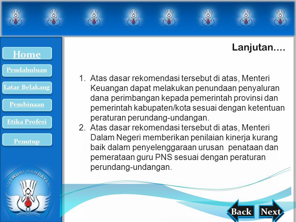 nextback Lanjutan.... BackNext 1.Atas dasar rekomendasi tersebut di atas, Menteri Keuangan dapat melakukan penundaan penyaluran dana perimbangan kepad