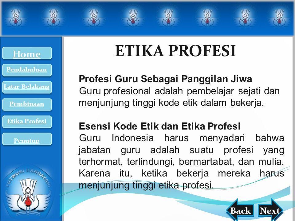 nextback ETIKA PROFESI BackNext Profesi Guru Sebagai Panggilan Jiwa Guru profesional adalah pembelajar sejati dan menjunjung tinggi kode etik dalam be