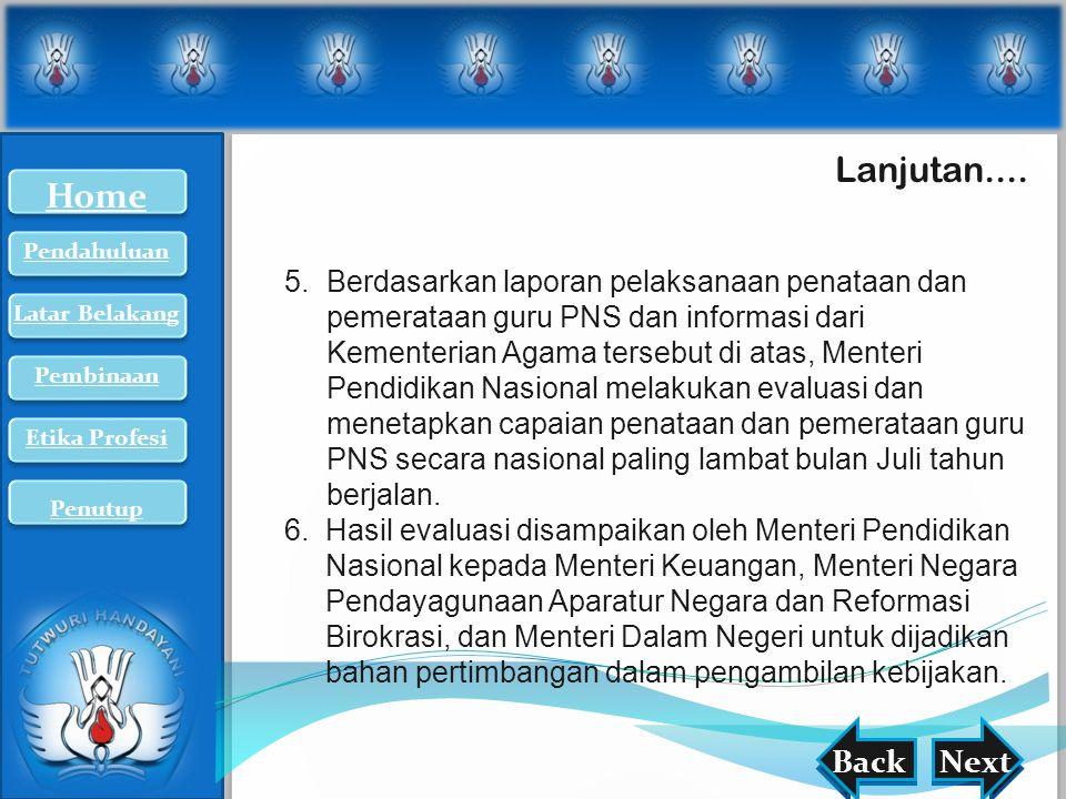 nextback Lanjutan.... BackNext 5.Berdasarkan laporan pelaksanaan penataan dan pemerataan guru PNS dan informasi dari Kementerian Agama tersebut di ata