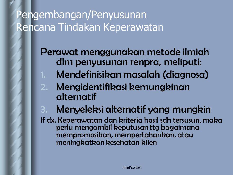 mel s.doc 1.Hipotesa  Memprediksi alternatif ttt yang sesuai untuk mencapai kriteria hasil.
