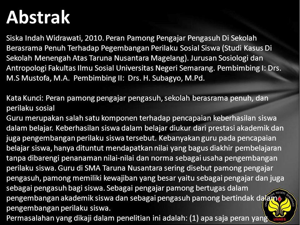 Abstrak Siska Indah Widrawati, 2010. Peran Pamong Pengajar Pengasuh Di Sekolah Berasrama Penuh Terhadap Pegembangan Perilaku Sosial Siswa (Studi Kasus