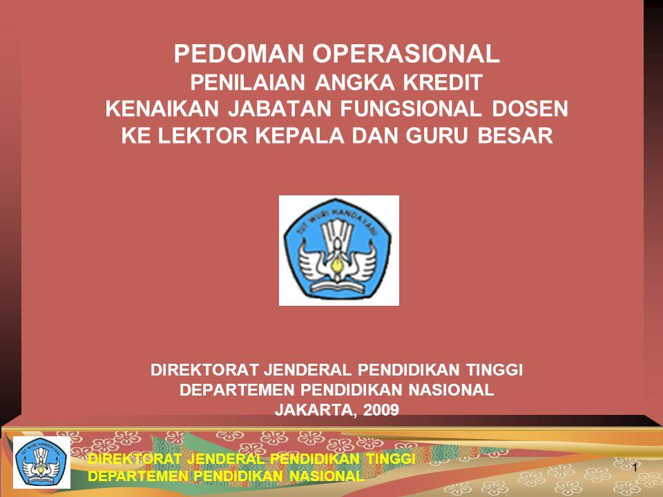 DIREKTORAT JENDERAL PENDIDIKAN TINGGI DEPARTEMEN PENDIDIKAN NASIONAL 1 PEDOMAN OPERASIONAL PENILAIAN ANGKA KREDIT KENAIKAN JABATAN FUNGSIONAL DOSEN KE