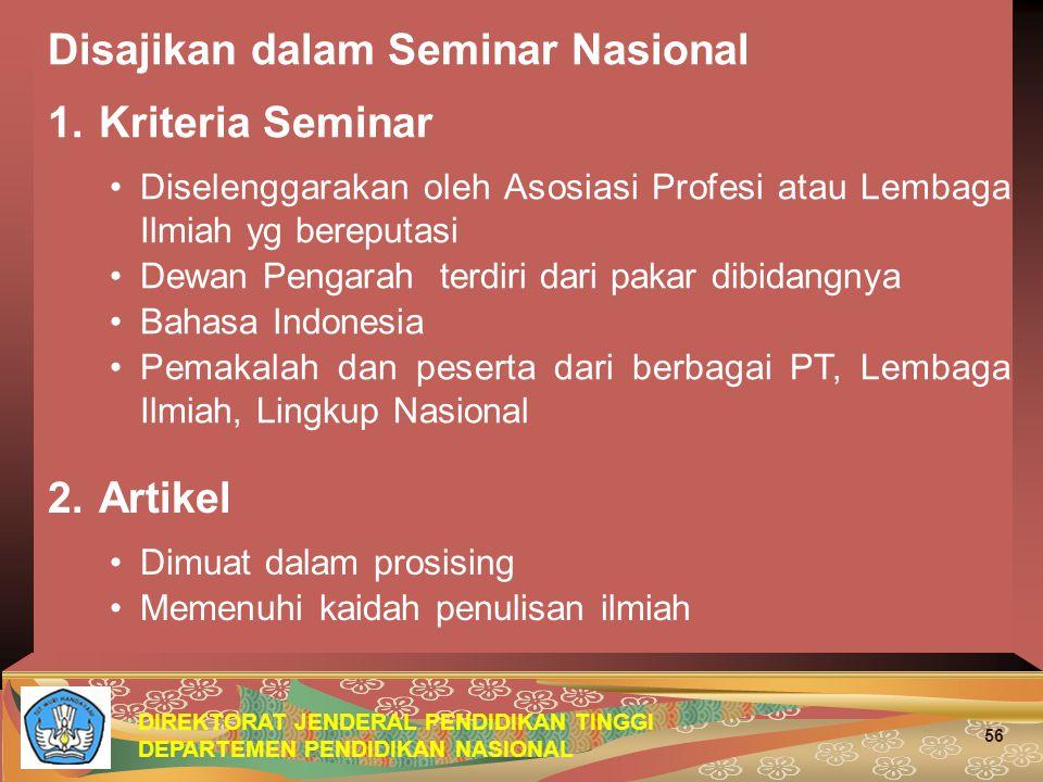 DIREKTORAT JENDERAL PENDIDIKAN TINGGI DEPARTEMEN PENDIDIKAN NASIONAL 56 Disajikan dalam Seminar Nasional 1.Kriteria Seminar Diselenggarakan oleh Asosi
