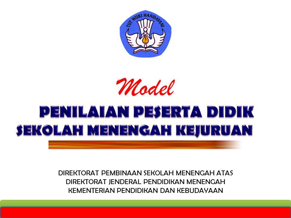 Model DIREKTORAT PEMBINAAN SEKOLAH MENENGAH ATAS DIREKTORAT JENDERAL PENDIDIKAN MENENGAH KEMENTERIAN PENDIDIKAN DAN KEBUDAYAAN