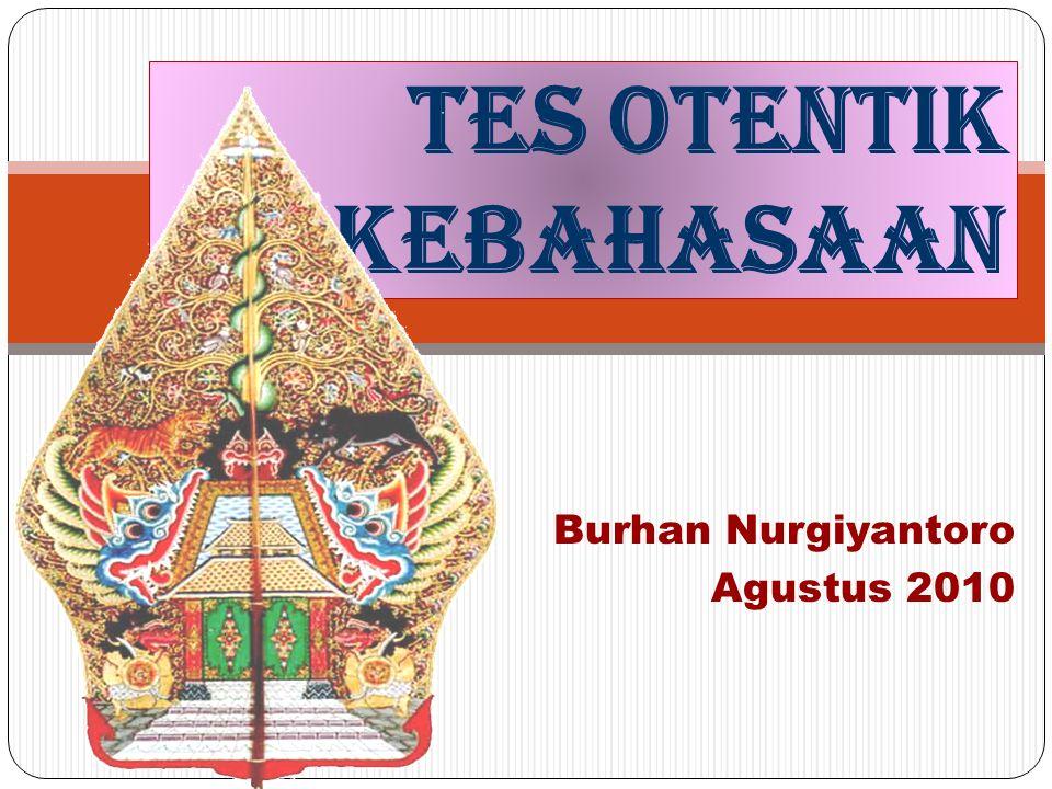 Burhan Nurgiyantoro Agustus 2010 TES OTENTIK KEBAHASAAN