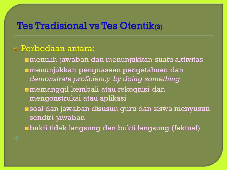 Karakteristik tes otentik (T0): Misi sekolah adalah mengembangkan warga negara yang produktif Untuk menjadi warga negara produktif, seseorang harus ma