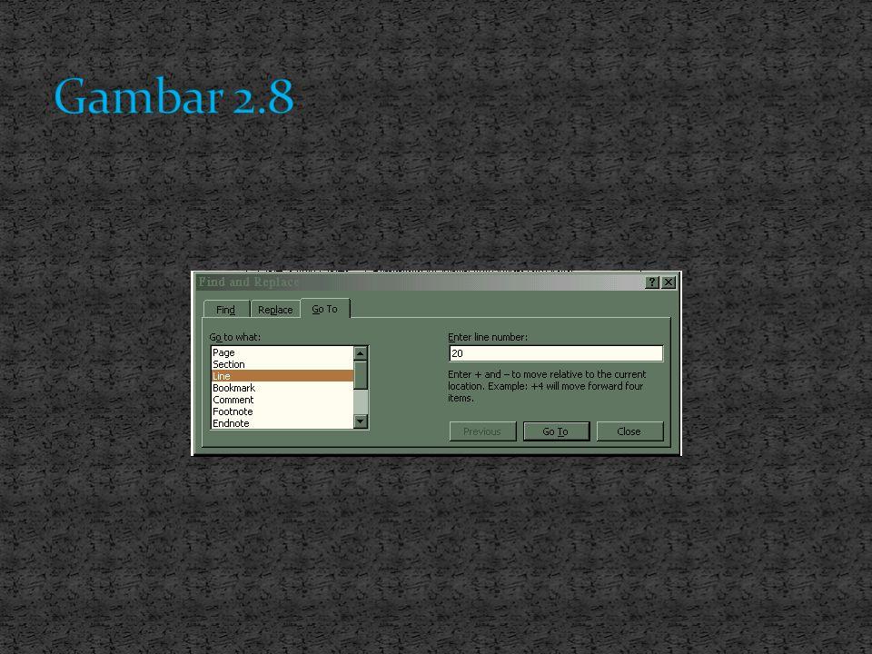 Ingat: Tombol ini hanya berfungsi untuk menggeser layar bukan untuk memindahkan insertion point. Cara yang paling cepat adalah dengan ; 1. Klik menu E