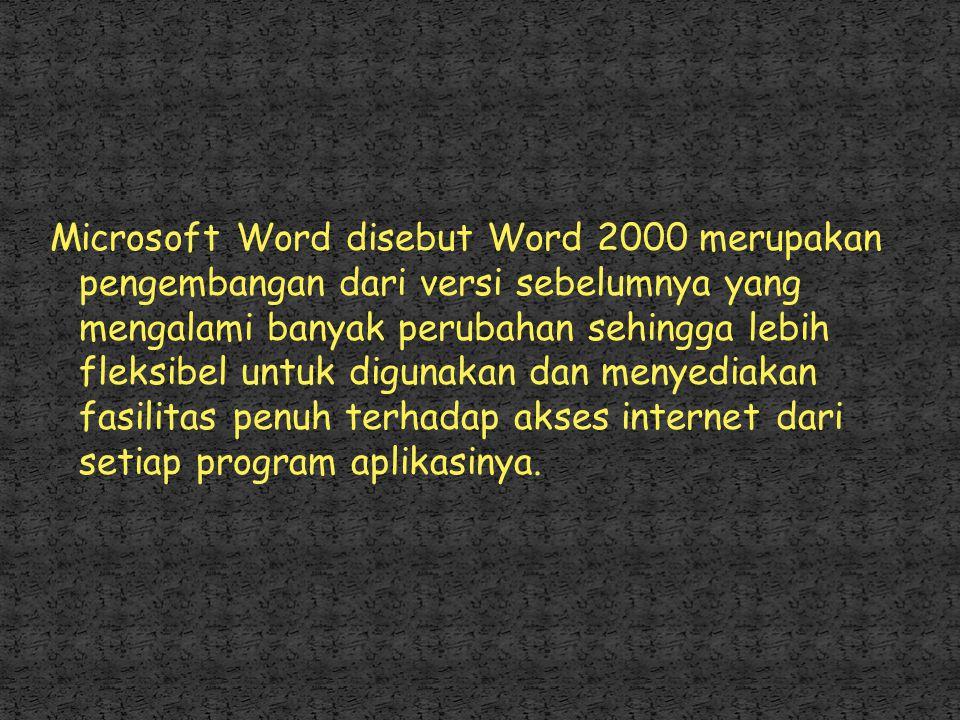 MS Word merupakan program pengolah kata yang banyak dipakai saat ini dibandingkan dengan program pengolah kata lainnya,hal ini dipengaruhi oleh faktor