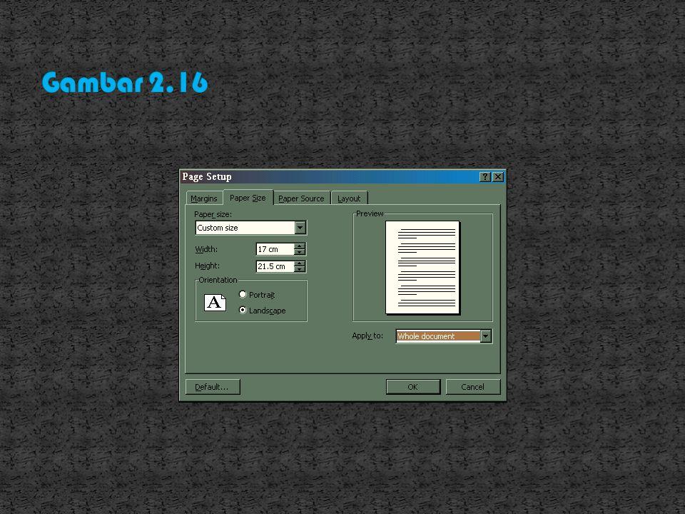 2. Tab Paper Size, digunakan dalam pengaturan ukuran kertas dan orientasi pencetakan dokumen.gambar 2.16 3. Untuk tab Paper Source dan Layout coba and