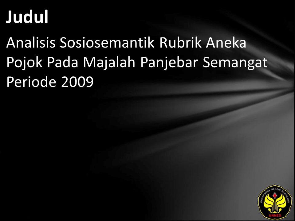 Judul Analisis Sosiosemantik Rubrik Aneka Pojok Pada Majalah Panjebar Semangat Periode 2009