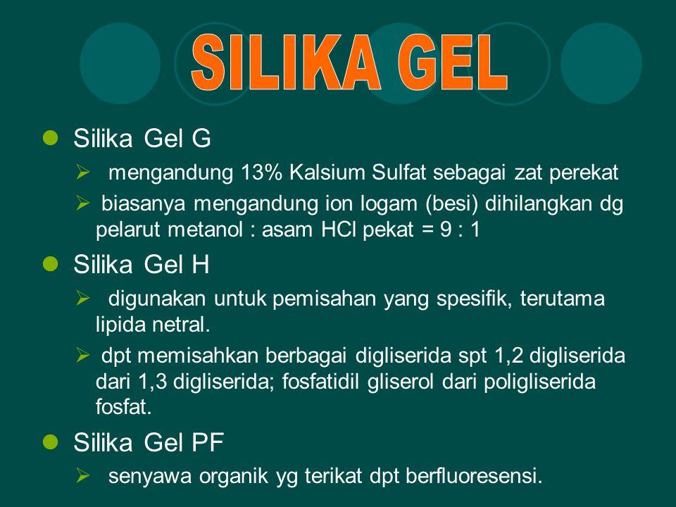 Silika Gel G  mengandung 13% Kalsium Sulfat sebagai zat perekat  biasanya mengandung ion logam (besi) dihilangkan dg pelarut metanol : asam HCl peka