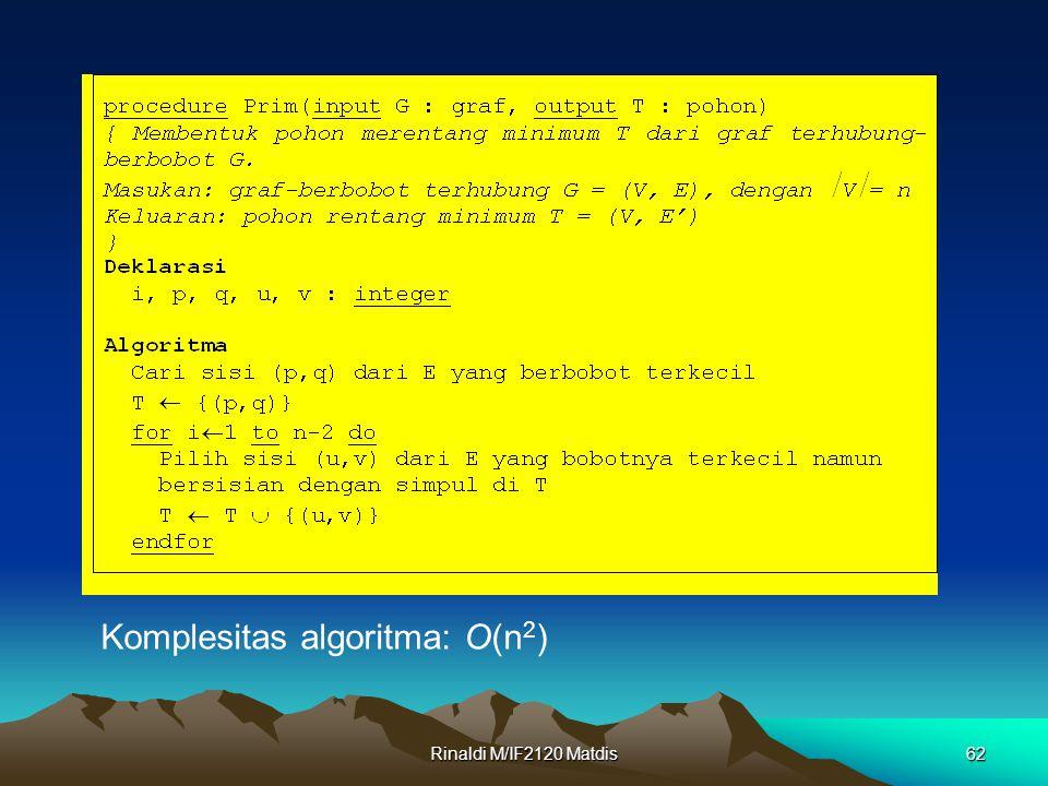 Rinaldi M/IF2120 Matdis62 Komplesitas algoritma: O(n 2 )