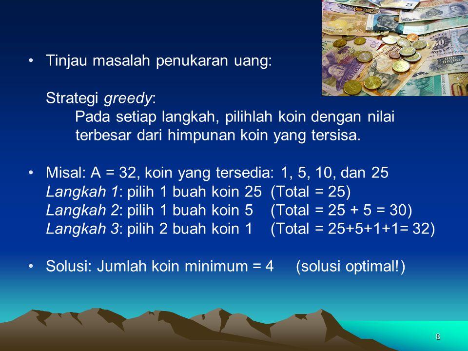 89 Pecahan yang diberikan mungkin mempunyai lebih dari satu representasi Mesir Contoh: 8/15 = 1/3 + 1/5 8/15 = 1/2 + 1/30 Kita ingin mendekompoisinya dengan jumlah unit pecahan sesedikit mungkin