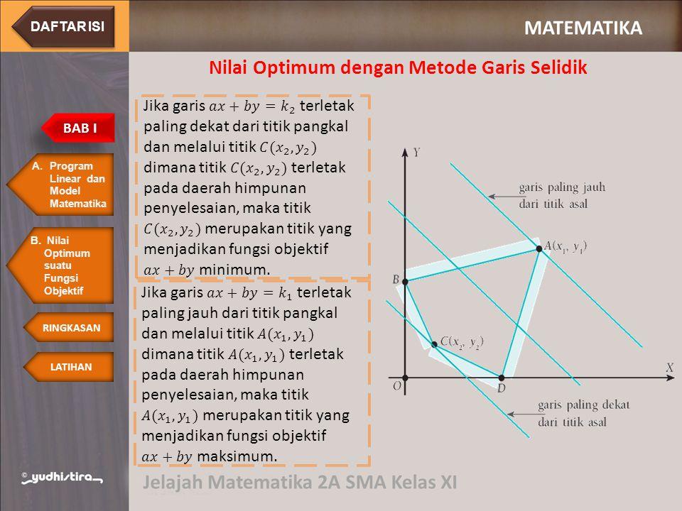Nilai Optimum dengan Metode Garis Selidik A.Program Linear dan Model MatematikaProgram Linear dan Model Matematika BAB I LATIHAN RINGKASAN B. Nilai Op