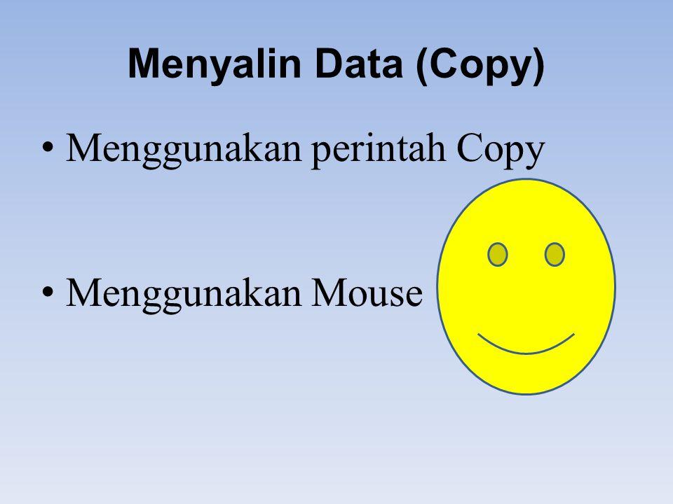 Menyalin Data (Copy) M enggunakan perintah Copy M enggunakan Mouse