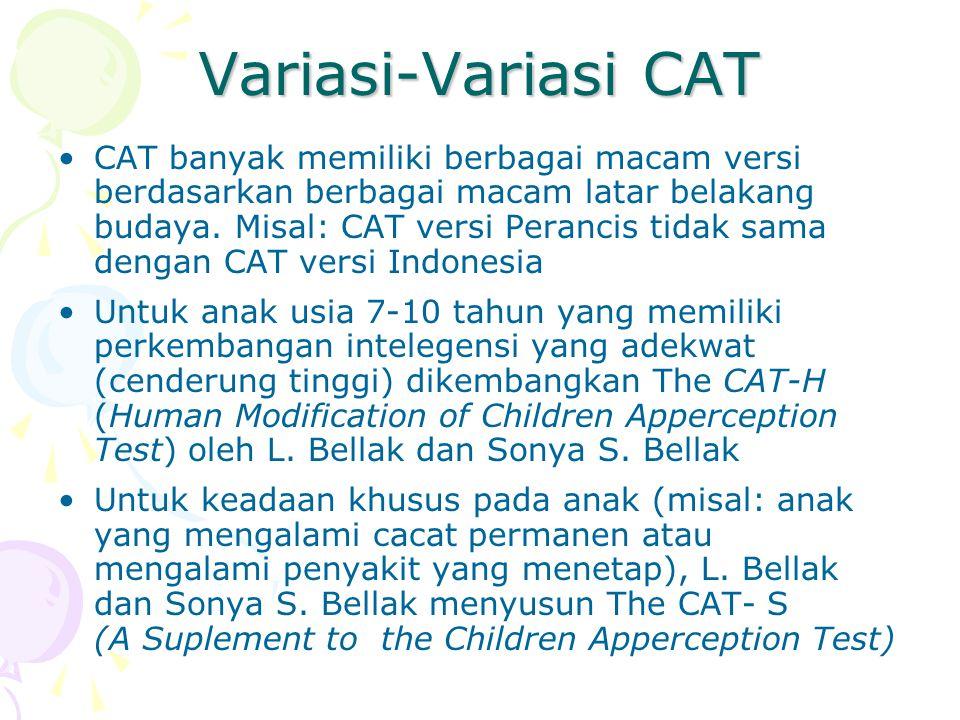 Variasi-Variasi CAT CAT banyak memiliki berbagai macam versi berdasarkan berbagai macam latar belakang budaya. Misal: CAT versi Perancis tidak sama de