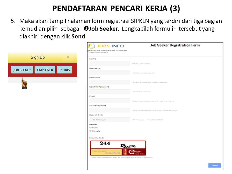 PENDAFTARAN PENCARI KERJA (3) 5.Maka akan tampil halaman form registrasi SIPKLN yang terdiri dari tiga bagian kemudian pilih sebagai  Job Seeker. Len