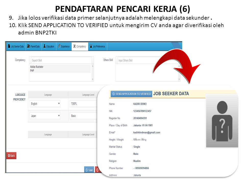 PENDAFTARAN PENCARI KERJA (6) 9. Jika lolos verifikasi data primer selanjutnya adalah melengkapi data sekunder. 10. Klik SEND APPLICATION TO VERIFIED